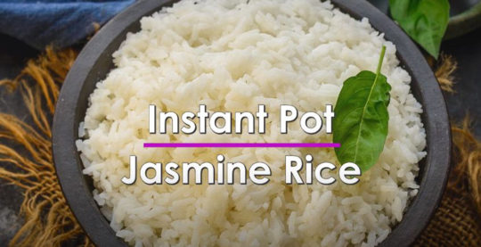How do You Cook Jasmine Rice in an Instant Pot.